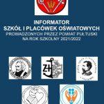 INFORMATOR SZKÓŁ I PLACÓWEK OŚWIATOWYCH PROWADZONYCH PRZEZ POWIAT PUŁTUSKI NA ROK SZKOLNY 2021/2022